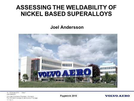 Volvo Aero Corporation Proprietary Information. This information is subject to restrictions on first page. Joel Andersson 10110 Utg. 12 Slide 1 Flygteknik.