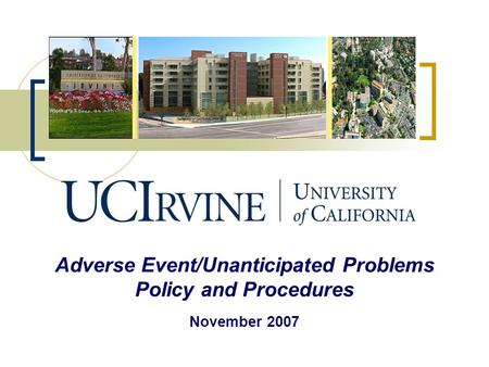 Adverse Event/Unanticipated Problems Policy and Procedures November 2007.