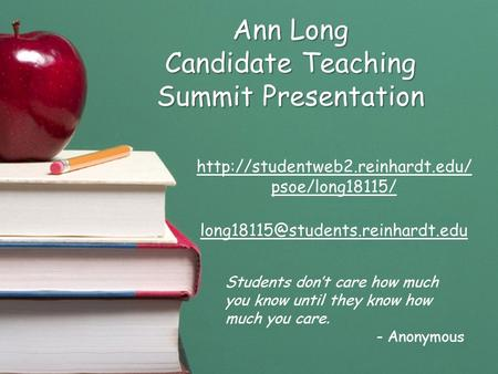 Ann Long Candidate Teaching Summit Presentation  psoe/long18115/ Students don't care.
