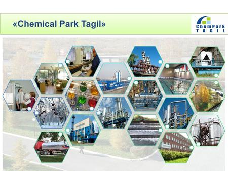 «Chemical Park Tagil». Population of Nizhny Tagil comprises about 390 thousand people. Major local and regional industries are ferrous metallurgy, machine.