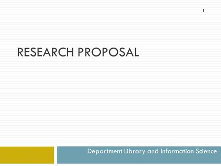 Department Library and Information Science RESEARCH PROPOSAL 1.