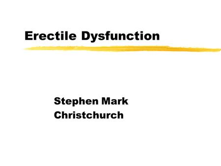 Erectile Dysfunction Stephen Mark Christchurch. Normal erectile function: Physical and Psychological factors.