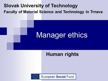 Manager ethics Human rights Slovak University of Technology Faculty of Material Science and Technology in Trnava.