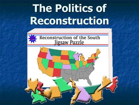 The Politics of Reconstruction. Lincoln ' s Plan Lincoln ' s Plan Ease Southern states back into the Union 10 % plan- If 10% percentage of voters took.