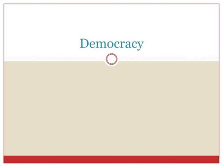Democracy. What is a Democracy A Form of government, where a constitution guarantees basic personal and political rights, fair and free elections, and.