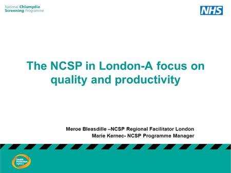 The NCSP in London-A focus on quality and productivity Meroe Bleasdille –NCSP Regional Facilitator London Marie Kernec- NCSP Programme Manager.