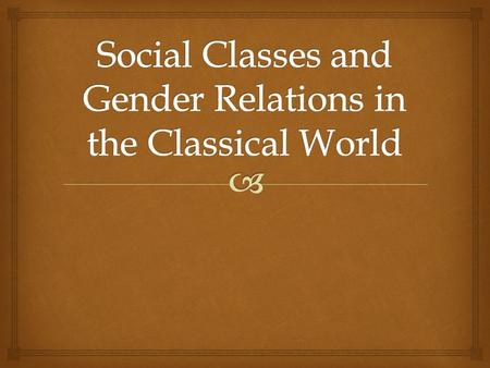  Class Structures  Grew more complex during this time period  Low social mobility  Social status generally inherited Political Elites (rulers and.