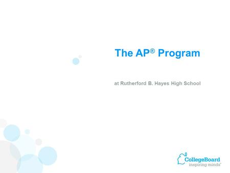 The AP ® Program at Rutherford B. Hayes High School.