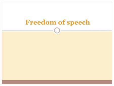 Freedom of speech. Freedom of speech is the freedom to speak freely without censorship. The term freedom of expression is sometimes used synonymously,