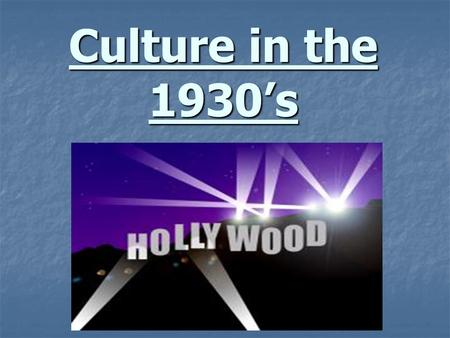 Culture in the 1930's Ch 15 Sec 4 - Essential Questions: Ch 15 Sec 4 - Essential Questions: 1.) What entertainment did radio and movies provide? 1.)