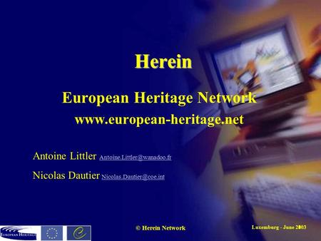 Luxemburg - June 20031 © Herein Network Herein European Heritage Network  Antoine Littler