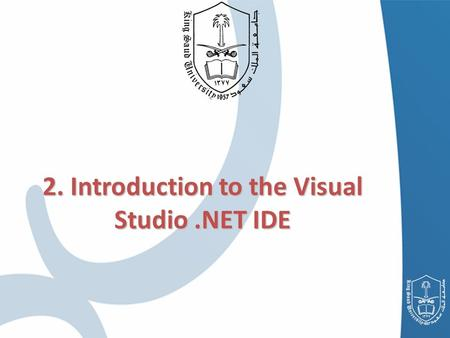2. Introduction to the Visual Studio.NET IDE. Chapter Outline Overview of the Visual Studio.NET IDE Overview of the Visual Studio.NET IDE Menu Bar and.