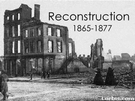 controversy surrounding the reconstruction of the The cornell university library making of america collection is a digital library of primary sources in american social history from the antebellum period through reconstruction the collection is particularly strong in the subject areas of education, psychology, american history, sociology, religion.