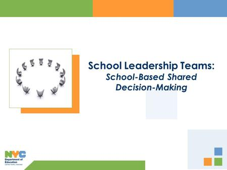 School Leadership Teams: School-Based Shared Decision-Making.