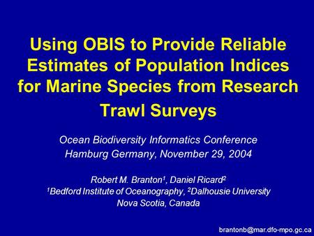 Using OBIS to Provide Reliable Estimates of Population Indices for Marine Species from Research Trawl Surveys Ocean Biodiversity Informatics Conference.