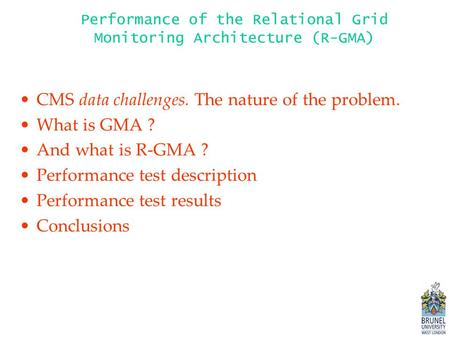 Performance of the Relational Grid Monitoring Architecture (R-GMA) CMS data challenges. The nature of the problem. What is GMA ? And what is R-GMA ? Performance.
