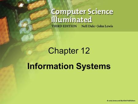 Chapter 12 Information Systems. 2 Managing Information Information system Software that helps the user organize and analyze data Electronic spreadsheets.