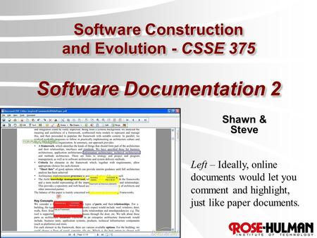 Software Construction and Evolution - CSSE 375 Software Documentation 2 Shawn & Steve Left – Ideally, online documents would let you comment and highlight,