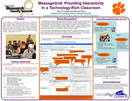 MessageGrid: Providing Interactivity in a Technology-Rich Classroom Roy P. Pargas and Dhaval Shah Department of Computer Science, Clemson University