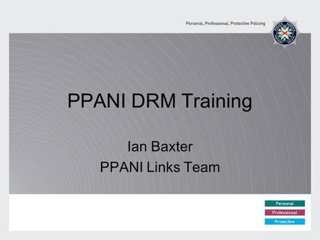 PPANI DRM Training Ian Baxter PPANI Links Team. Criteria for initial assessment (A) Persons who are subject to the notification requirements of Part 2.