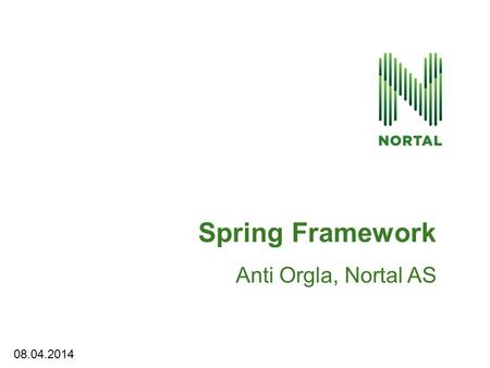 Anti Orgla, Nortal AS Spring Framework 08.04.2014.