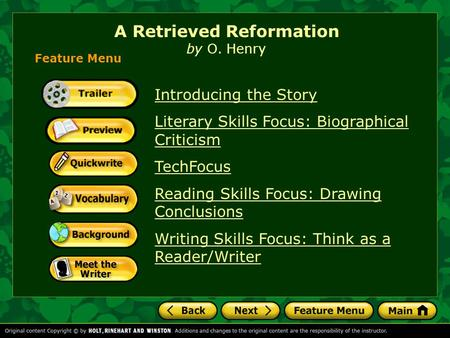 A Retrieved Reformation by O. Henry Introducing the Story Literary Skills Focus: Biographical Criticism TechFocus Reading Skills Focus: Drawing Conclusions.