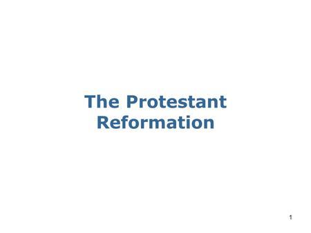 1 The Protestant Reformation Definitions Protest To express strong objection Reform To improve by correcting errors.