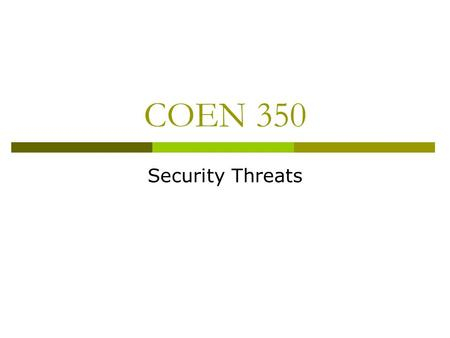 COEN 350 Security Threats. Network Based Exploits Phases of an Attack  Reconnaissance  Scanning  Gaining Access  Expanding Access  Covering Tracks.