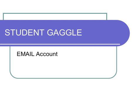 "STUDENT GAGGLE EMAIL Account. BEFORE LOGGING IN POINTS TO REMEMBER This is your ""professional"" account Use for educational purposes only Gaggle can be."