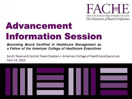 Advancement Information Session Becoming Board Certified in Healthcare Management as a Fellow of the American College of Healthcare Executives South Texas.