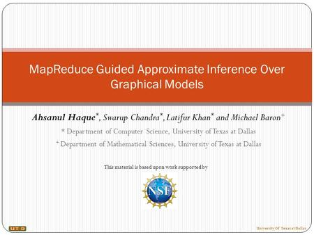 Ahsanul Haque *, Swarup Chandra *, Latifur Khan * and Michael Baron + * Department of Computer Science, University of Texas at Dallas + Department of Mathematical.