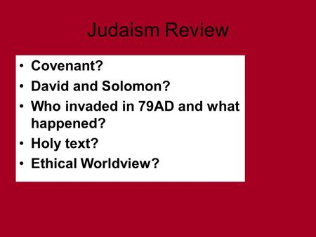Judaism Review Covenant? David and Solomon? Who invaded in 79AD and what happened? Holy text? Ethical Worldview?
