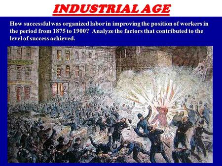 the position of workers in the period form 1875 to 1900 essay Through out the period of 1875 and 1900 many 1875- 1900 dbq 8 it is very clear that the efforts of the unionist were unsuccessful in dropping work to their.