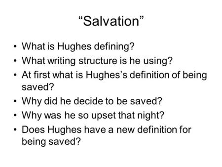 """Salvation"" What is Hughes defining? What writing structure is he using? At first what is Hughes's definition of being saved? Why did he decide to be saved?"