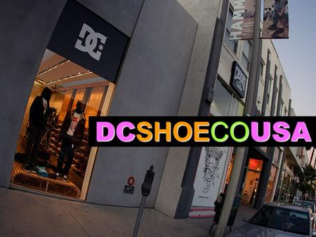 DC SHOECO USA. ABOUT C OMPANY American footwear company QuiksilverSubsidiary of Quiksilver extreme sportsFirst specialized on extreme sports MENWOMENKIDSFor.