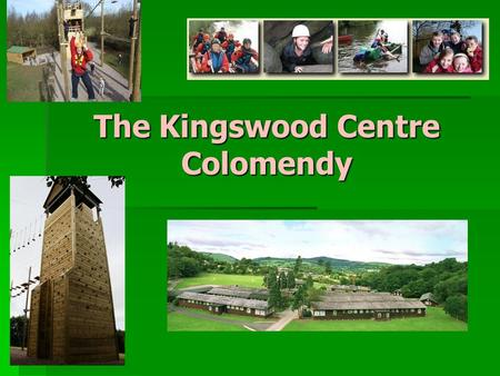 The Kingswood Centre Colomendy. Where is The Kingswood Centre?