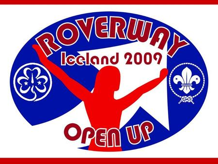 Roverway – facts Event offered by WAGGGS and WOSM Europe for young people age 16-22. Hosted by the Icelandic Boy and Girl Scout Association We are following.