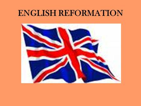 ENGLISH REFORMATION. England Becomes Protestant Henry VIII became convinced that his 42 year old wife was too old to bear him a son He wanted a divorce.