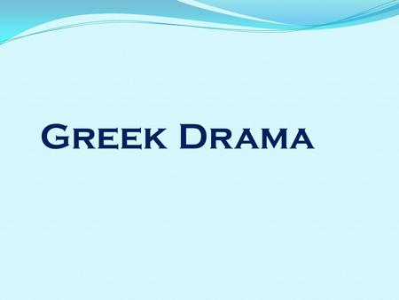 Greek Drama. Origin of Tragedy Religious festivals in honor of Dionysus Greek tragedy originated in religious festivals in honor of Dionysus, the god.