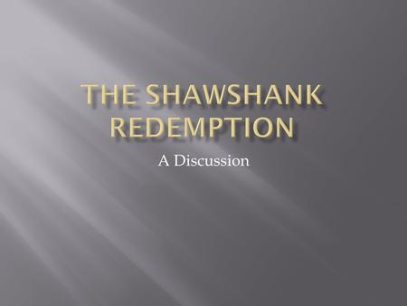the shawshank redemption  in the shawshank redemption many  the shawshank redemption