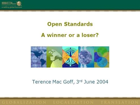 Open Standards A winner or a loser? Terence Mac Goff, 3 rd June 2004.