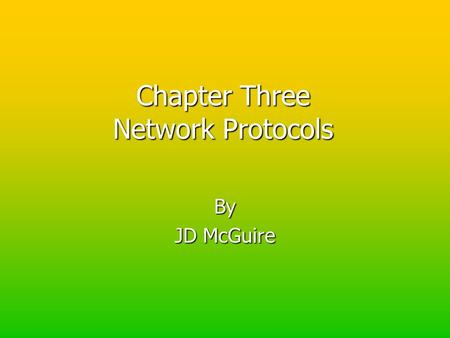 Chapter Three Network <strong>Protocols</strong> By JD McGuire ARP Address Resolution <strong>Protocol</strong> Address Resolution <strong>Protocol</strong> The core <strong>protocol</strong> in the <strong>TCP</strong>/<strong>IP</strong> <strong>suite</strong> that.