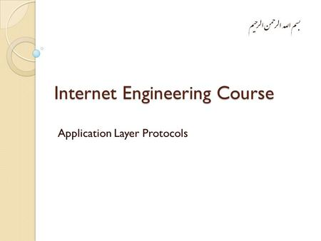 Internet Engineering Course Application Layer Protocols.
