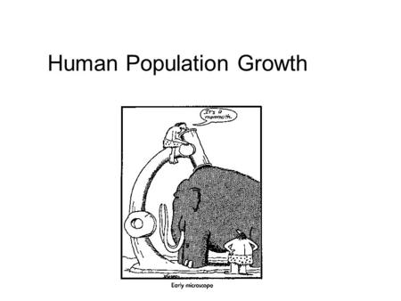 Human Population Growth. Extinctions and Humans Smith et al. 2009. Ecology 90: 3279–3289. Factors adversely affecting species are largely human-mediated.