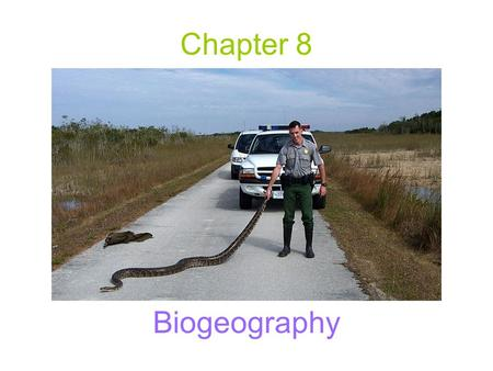 Chapter 8 Biogeography. Why Were Introductions of New Species into Europe So Popular Long Ago? Biogeography: –The large scale geographic pattern in the.