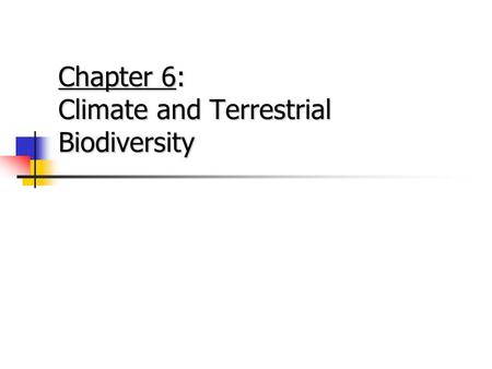 Chapter 6: Climate and Terrestrial Biodiversity