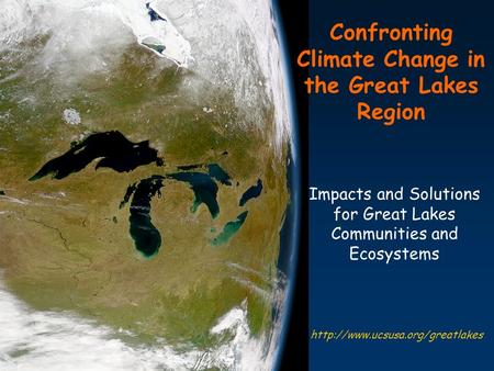 Confronting Climate Change in the Great Lakes Region Impacts and Solutions for Great Lakes Communities and Ecosystems