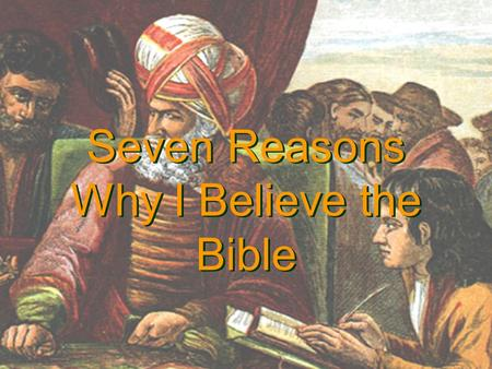 Jeff Asher 2006 Seven Reasons Why I Believe the Bible.
