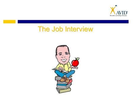 "The Job Interview. Appearance Counts ""You never get a second chance to make a first impression."""