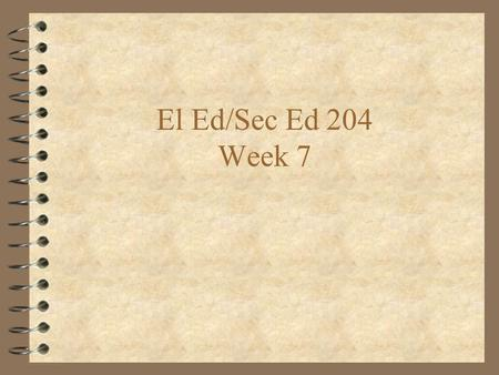 El Ed/Sec Ed 204 Week 7. History of Education in US Civil Rights.